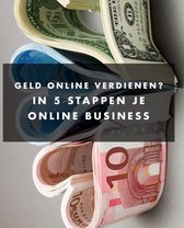 Geld online verdienen? in 5 stappen je online business