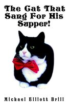 The Cat That Sang For His Supper!