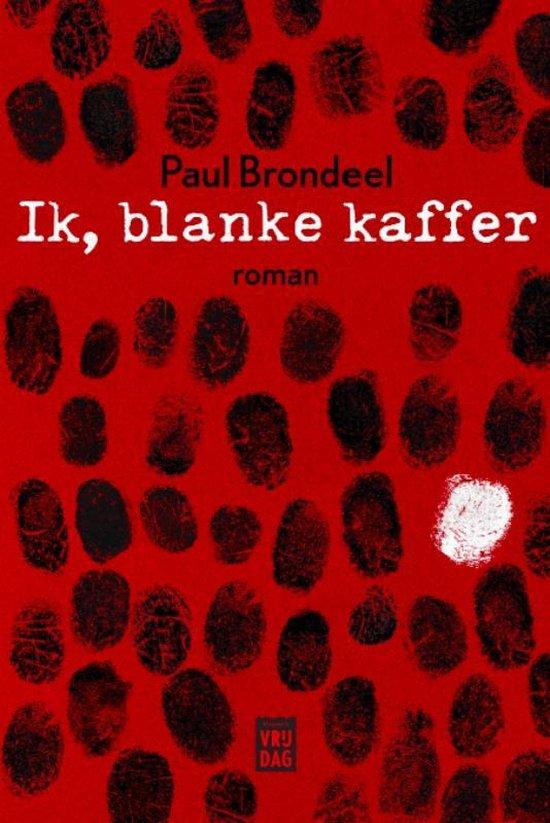 Ik, blanke kaffer - Paul Brondeel |