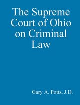 The Supreme Court of Ohio on Criminal Law