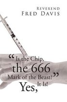 is the Chip, the 666 Mark of the Beast?