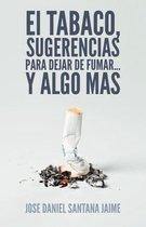 El Tabaco, Sugerencias Para Dejar de Fumar... y Algo Mas