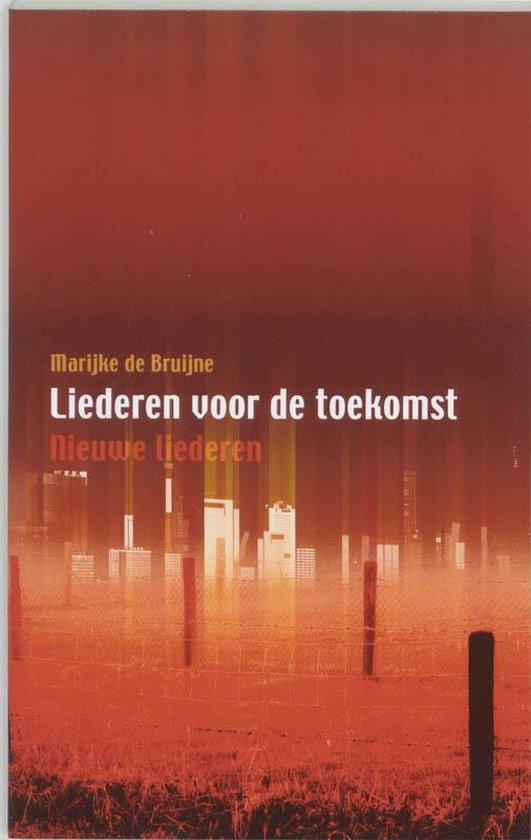 Liederen Voor De Toekomst - M. De Bruijne |