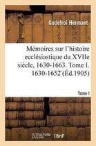 Memoires sur l'histoire ecclesiastique du XVIIe siecle, 1630-1663