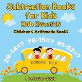 Subtraction Books for Kids Math Essentials Children's Arithmetic Books