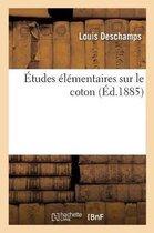 Etudes elementaires sur le coton