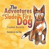 The Adventures of Slade the Fire Dog