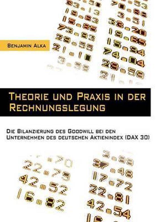 Theorie und Praxis in der Rechnungslegung
