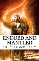 Endued and Mantled