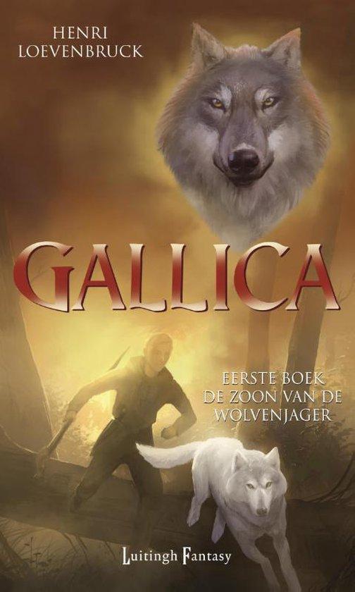 Gallica - deel 1: De Zoon van de Wolvenjager - Henri Loevenbruck |