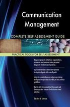 Communication Management Complete Self-Assessment Guide