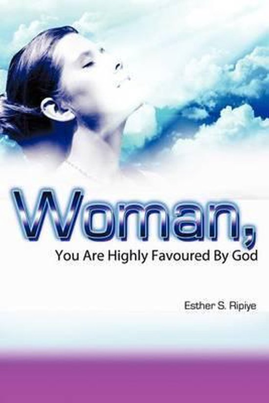 Woman, You are Highly Favoured by God