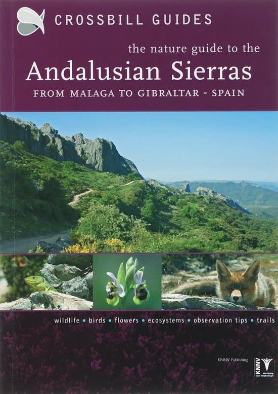 The Nature Guide To The Andalusian Sierras From Malaga To Gibraltar - Spain - Dirk Hilbers |