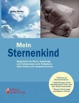 Mein Sternenkind - Begleitbuch fur Eltern, Angehoerige und Fachpersonen nach Fehlgeburt, stiller Geburt oder Neugeborenentod