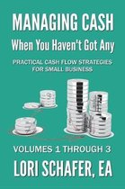 Managing Cash When You Haven't Got Any - Practical Cash Flow Strategies for Small Business