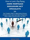 How to Land a Top-Paying Home mortgage disclosure act specialists Job: Your Complete Guide to Opportunities, Resumes and Cover Letters, Interviews, Salaries, Promotions, What to Expect From Recruiters and More