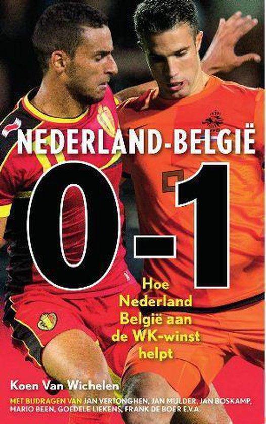 Belgie-Nederland 1-0 Nederland-Belgie 0-1 - Koen Van Wichelen |