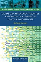 Digital Data Improvement Priorities for Continuous Learning in Health and Health Care