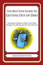 The Best Ever Guide to Getting Out of Debt