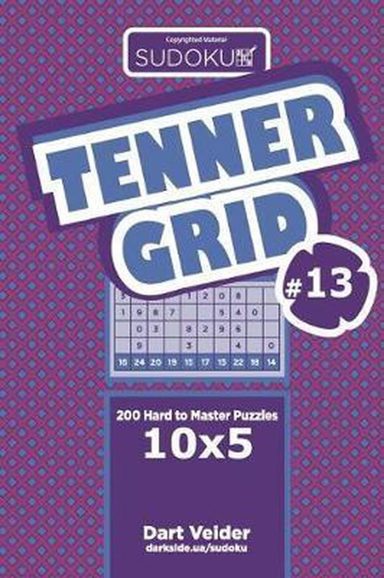 Sudoku Tenner Grid - 200 Hard to Master Puzzles 10x5 (Volume 13)