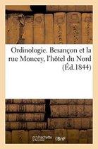 Ordinologie. Besancon et la rue Moncey, l'hotel du Nord
