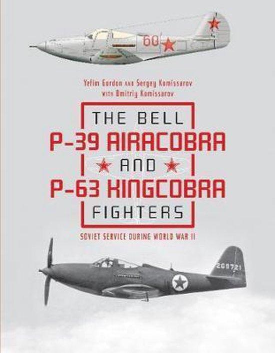 Boek cover Bell P39 Airacobra and P63 Kingcobra Fighters van Yefim Gordon (Hardcover)