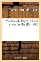 Maladies Du Larynx, Du Nez Et Des Oreilles