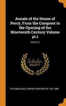 Annals of the House of Percy, from the Conquest to the Opening of the Nineteenth Century Volume Pt.1; Volume 2