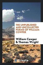 The Unpublished and Uncollected Poems of William Cowper