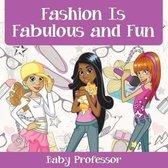 Fashion Is Fabulous and Fun Children's Fashion Books