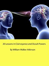 20 Lessons in Clairvoyance and Occult Powers