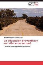 La Educacion Preventiva y Su Criterio de Verdad.
