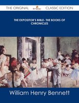 The Expositor's Bible- The Books of Chronicles - The Original Classic Edition