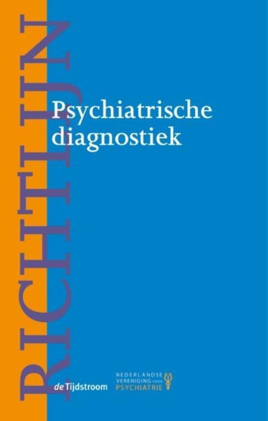 Richtlijnen psychiatrie (NVvP) - Richtlijn psychiatrische diagnostiek - none   Fthsonline.com