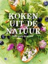 Koken uit de natuur. Lekker, gratis en gezond