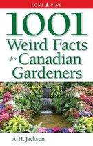 1001 Weird Facts For Canadian Gardeners