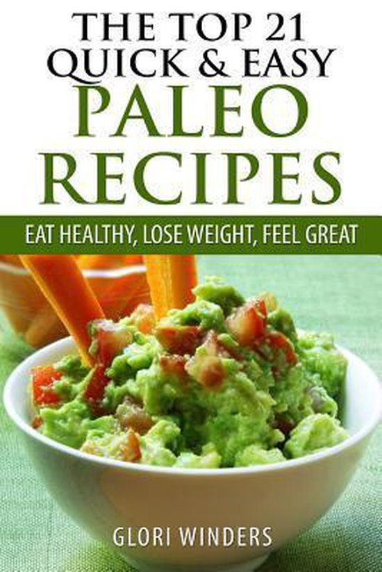 The Top 21 Quick & Easy Paleo Recipes