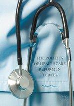 The Politics of Healthcare Reform in Turkey