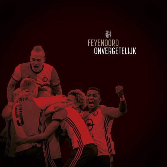 Boek cover Feyenoord Onvergetelijk 2016-2017 van Matty Verkamman (Hardcover)