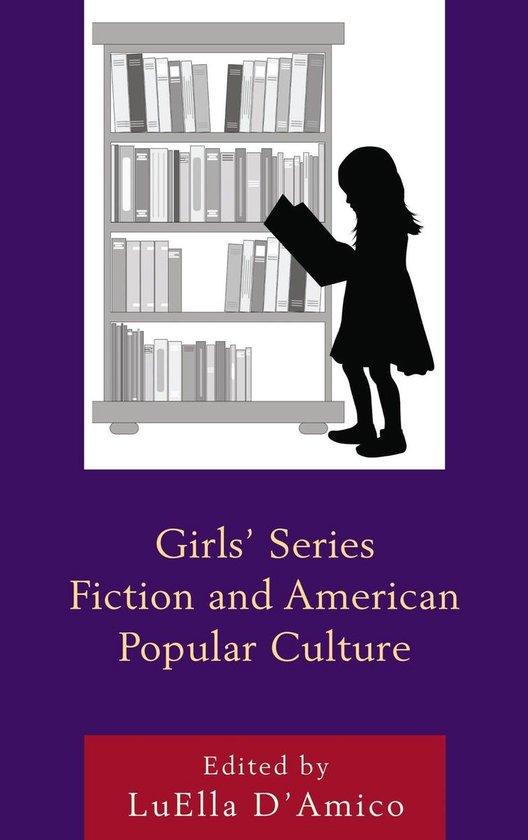 Boek cover Girls Series Fiction and American Popular Culture van Marlowe Daly-Galeano (Onbekend)
