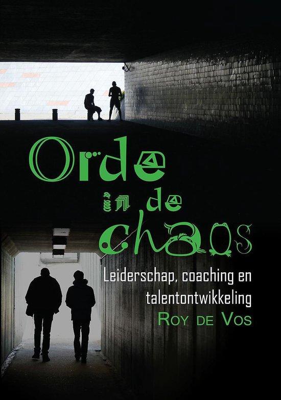 Orde in de chaos - leiderschap, coaching en talentontwikkeling - Roy de Vos   Fthsonline.com