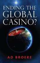 Ending the Global Casino ?