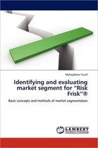 Identifying and Evaluating Market Segment for Risk Frisk(r)