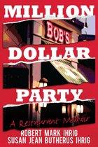 Million Dollar Party: A Restaurant Memoir