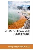The Life of Madame de La Rochejaquelein