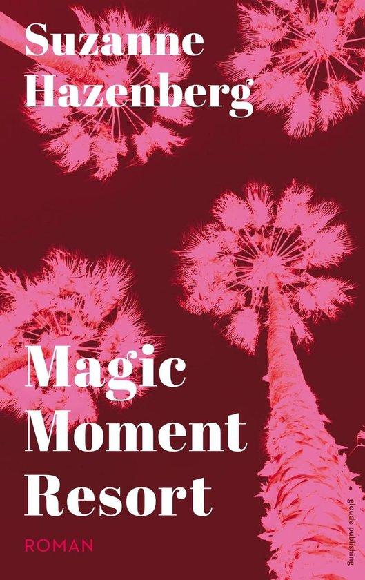 Magic moment resort - Suzanne Hazenberg |