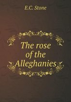 The Rose of the Alleghanies