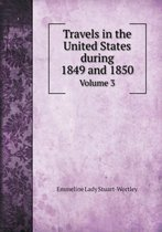Travels in the United States During 1849 and 1850 Volume 3