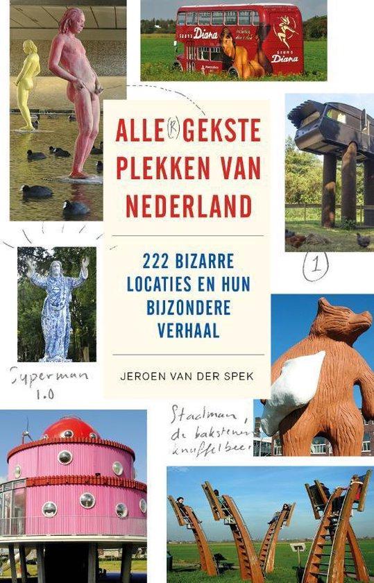 Alle(r) gekste plekken van Nederland - Jeroen van der Spek | Fthsonline.com