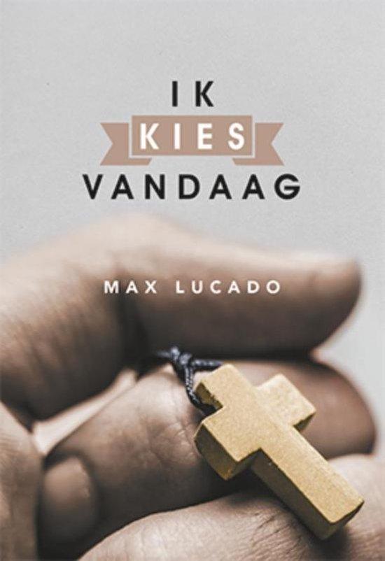 Ik kies vandaag - Max Lucado | Readingchampions.org.uk